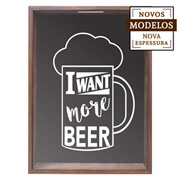Quadro porta tampinhas I want more beer 38x53x7 cm